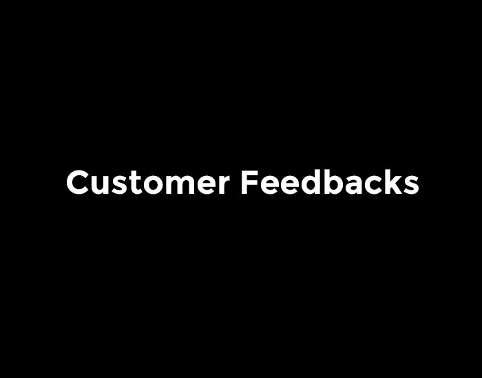 Customer Feedbacks
